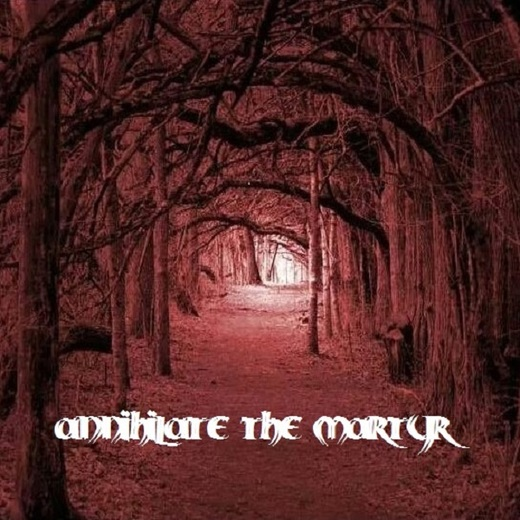 Portrait of Annihilate The Martyr
