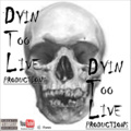 Portrait of DYINTOOLIVE PRODUCTIONS
