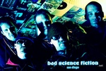 Portrait of BAD SCIENCE FICTION