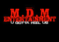 Portrait of M.D.M Entertainment