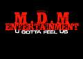 Portrait of M.D.M Entertainment