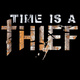 Portrait of Time Is A Thief