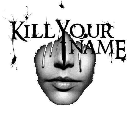 Untitled image for Kill Your Name