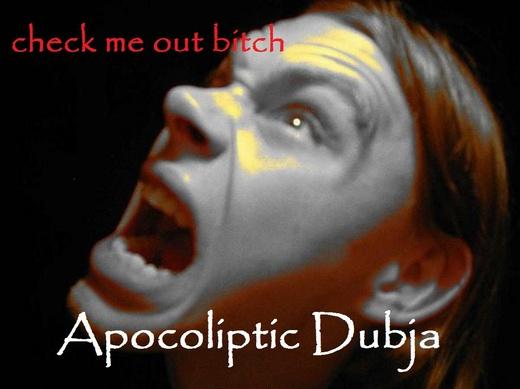 Untitled photo for Apocoliptic Dubja