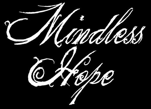 Portrait of Mindless Hope