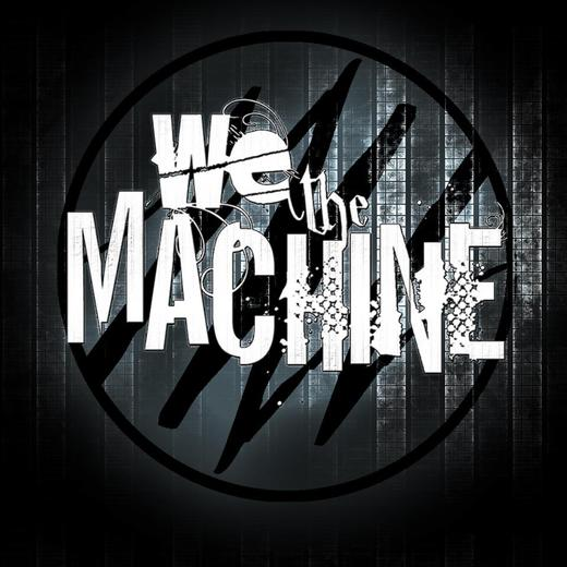 Portrait of We The Machine