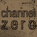 Portrait of Channel Zero