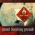 Portrait of Sound Breaking Ground