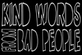 Portrait of Kind Words From Bad People