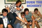 Portrait of Burn The Moment