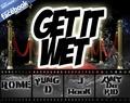 Portrait of Get It Wet