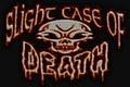 Portrait of Slight Case Of Death