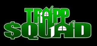Portrait of Trapp Squad (Trappen 'N' Hard Entertainment)