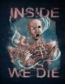 Portrait of inside we die