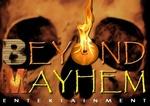 Portrait of Beyond Mayhem
