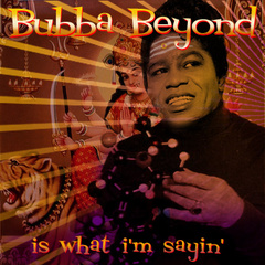 Portrait of Bubba Beyond