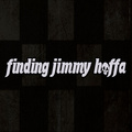 Portrait of Finding Jimmy Hoffa