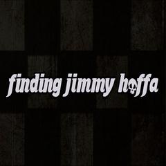 Portrait of Finding Jimmy Hoffa