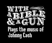 Portrait of WITH A BIBLE AND A GUN: Johnny Cash Tribute